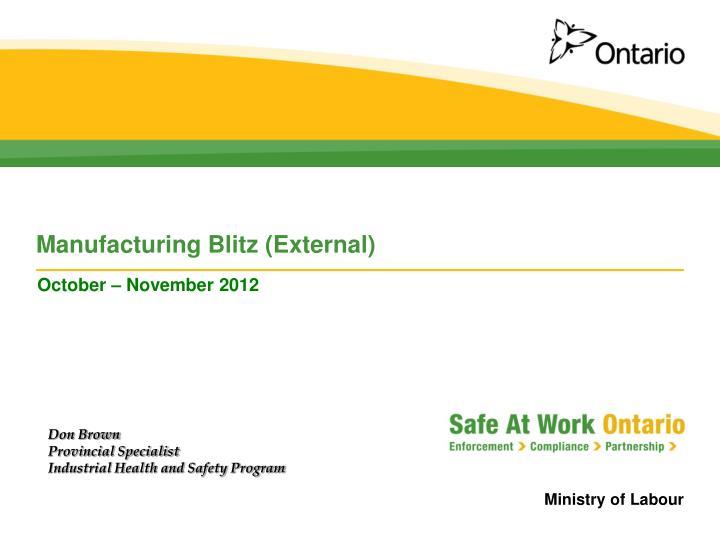 Manufacturing blitz external