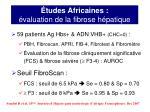 tudes africaines valuation de la fibrose h patique4