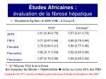 tudes africaines valuation de la fibrose h patique5