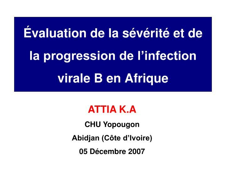 valuation de la s v rit et de la progression de l infection virale b en afrique n.