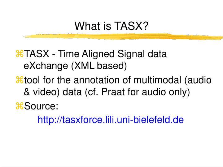 What is TASX?