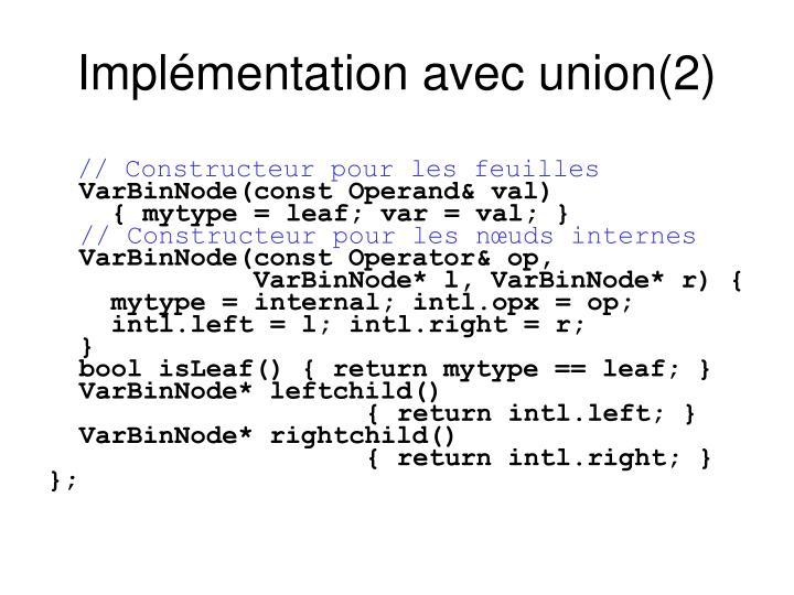 Implémentation avec union(2)