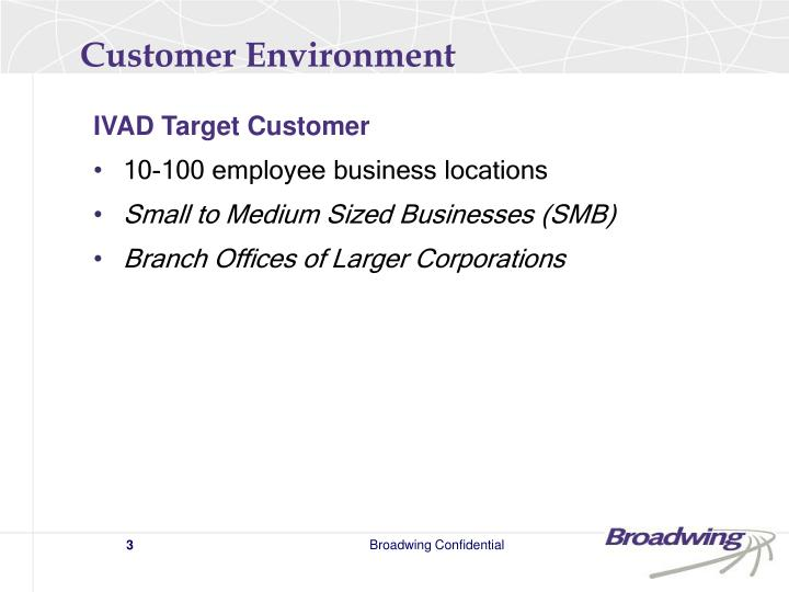 Customer environment