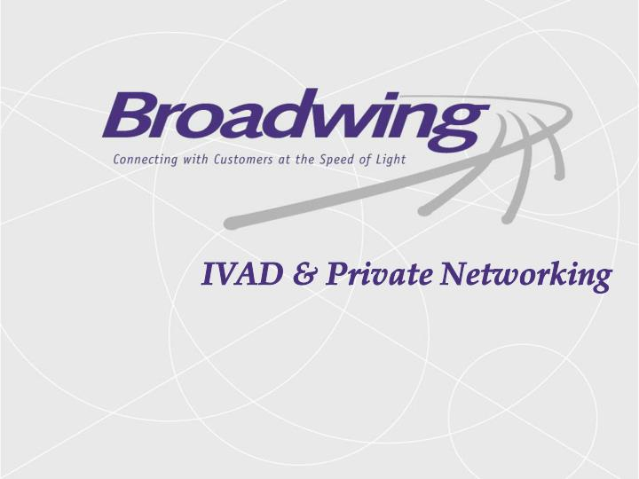 Ivad private networking