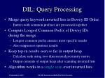 dil query processing