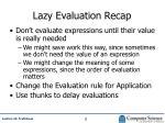 lazy evaluation recap