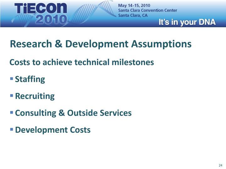 Research & Development Assumptions