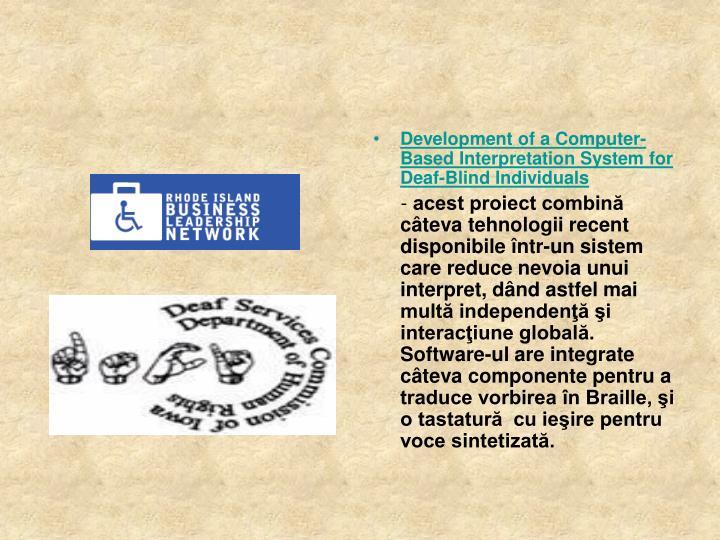 Development of a Computer-Based Interpretation System for Deaf-Blind Individuals