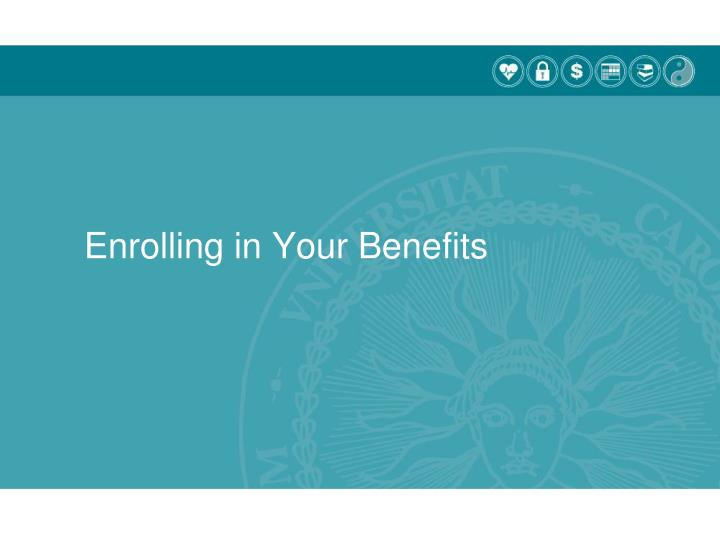 Enrolling in Your Benefits