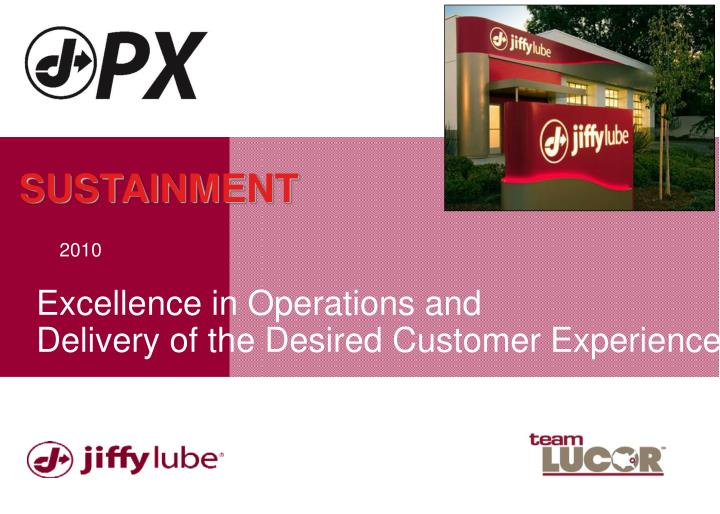 excellence in operations and delivery of the desired customer experience n.