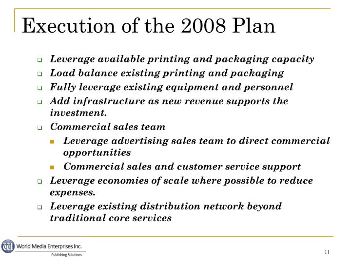 Leverage available printing and packaging capacity