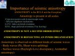 importance of seismic anisotropy anisotropy is the rule not the exception1