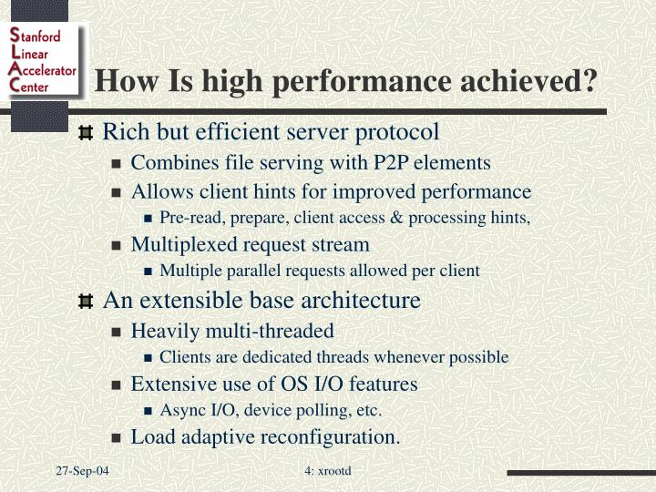 How Is high performance achieved?