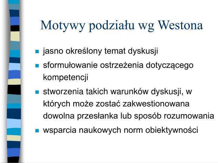 Motywy podziału wg Westona