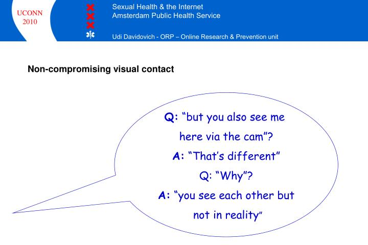 Non-compromising visual contact