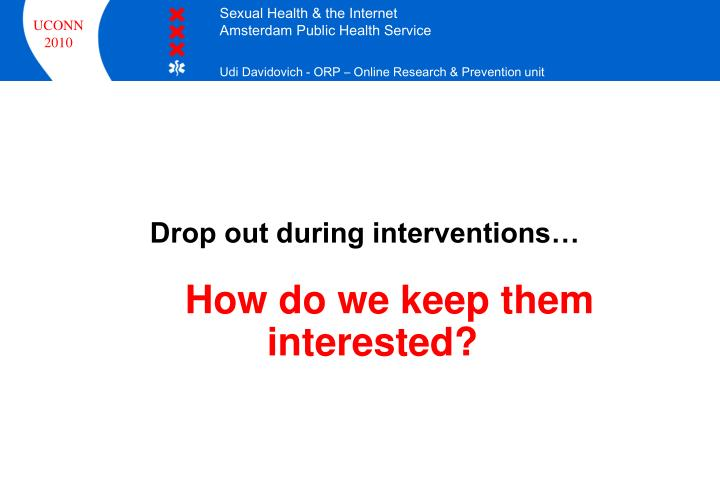 Drop out during interventions…
