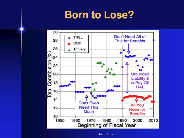 Born to Lose?