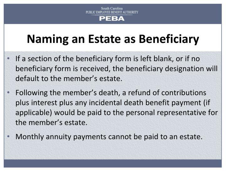 Naming an Estate as Beneficiary