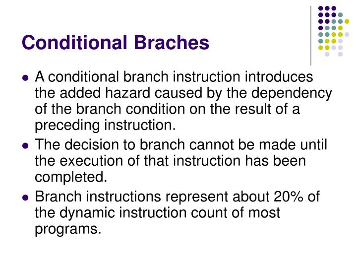 Conditional Braches
