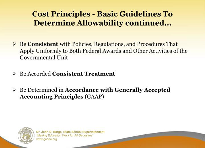 Cost Principles - Basic Guidelines To Determine Allowability continued…
