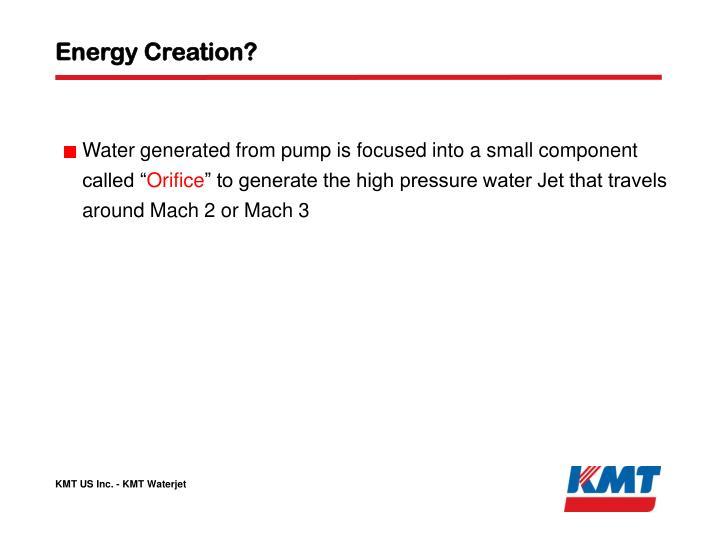 Energy Creation?