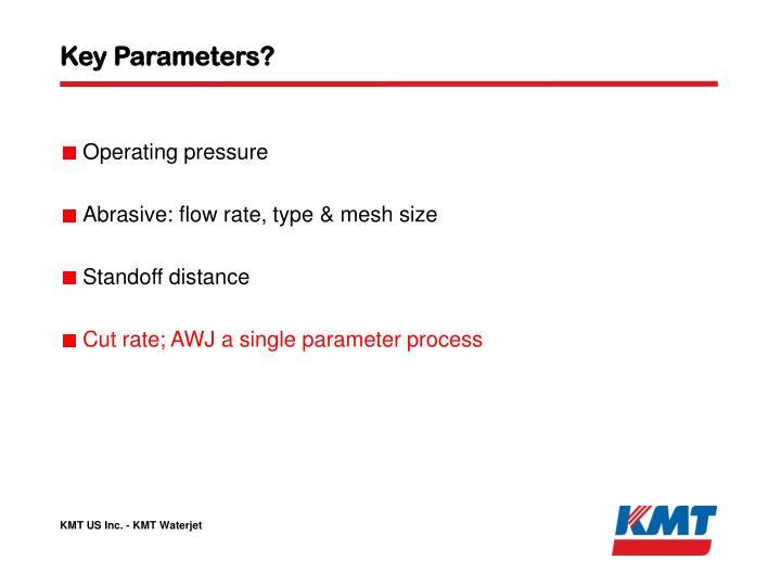 Key Parameters?