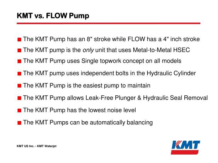 KMT vs. FLOW Pump