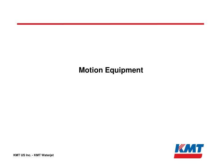 Motion Equipment