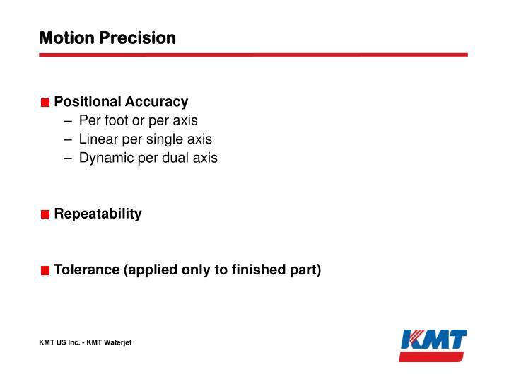 Motion Precision