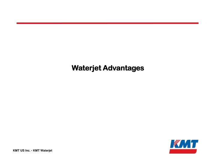 Waterjet Advantages