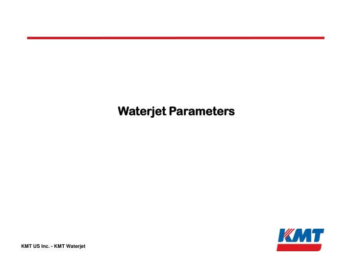 Waterjet Parameters