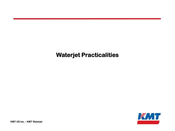 Waterjet Practicalities