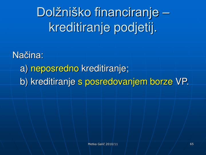 Dolžniško financiranje – kreditiranje podjetij.