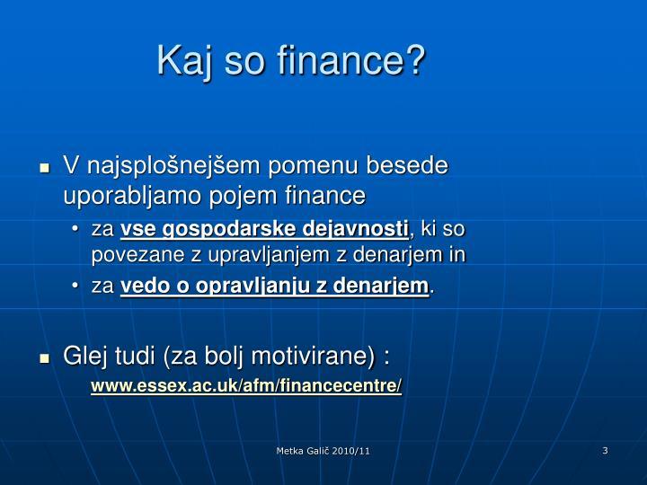 Kaj so finance