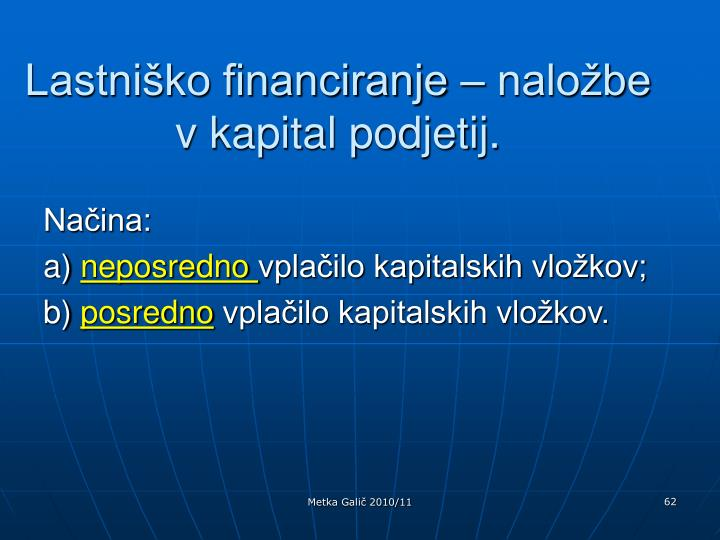 Lastniško financiranje – naložbe v kapital podjetij.