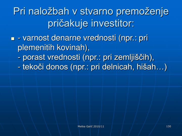 Pri naložbah v stvarno premoženje pričakuje investitor: