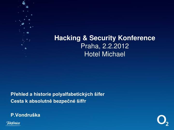 Hacking security konference praha 2 2 2012 hotel michael