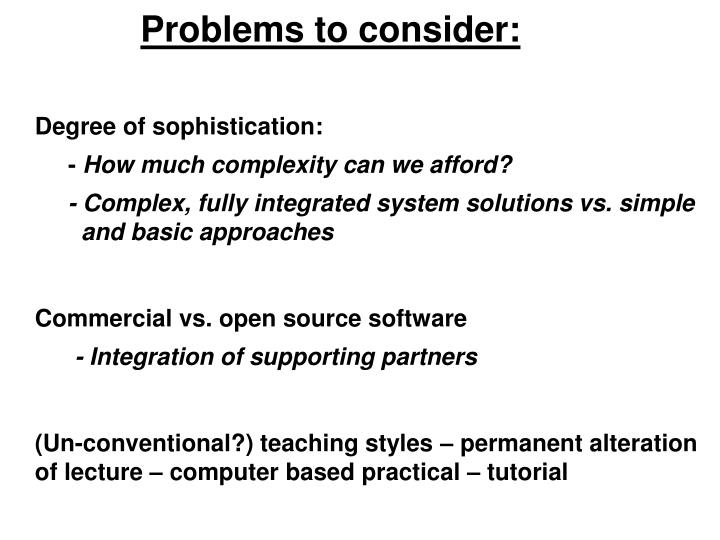 Problems to consider: