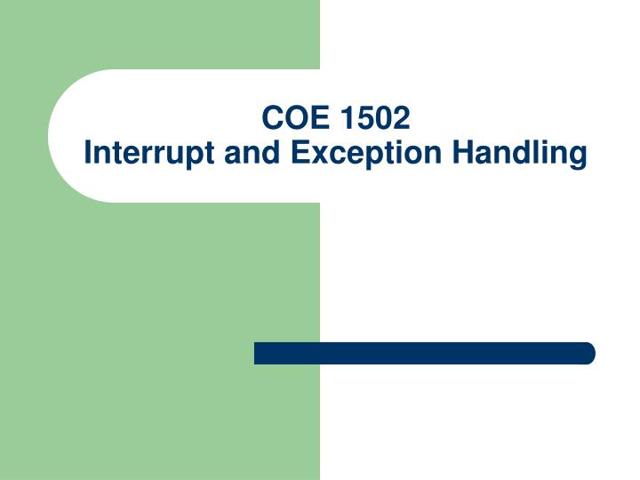 coe 1502 interrupt and exception handling n.