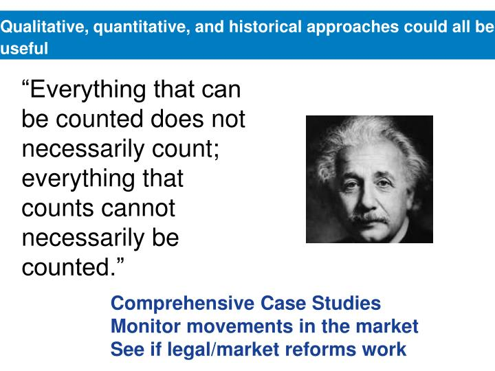 Qualitative, quantitative, and historical approaches could all be