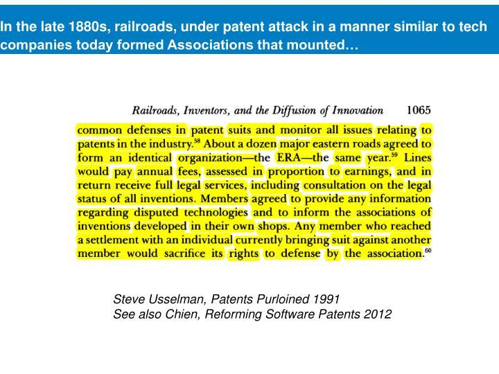 In the late 1880s, railroads, under patent attack