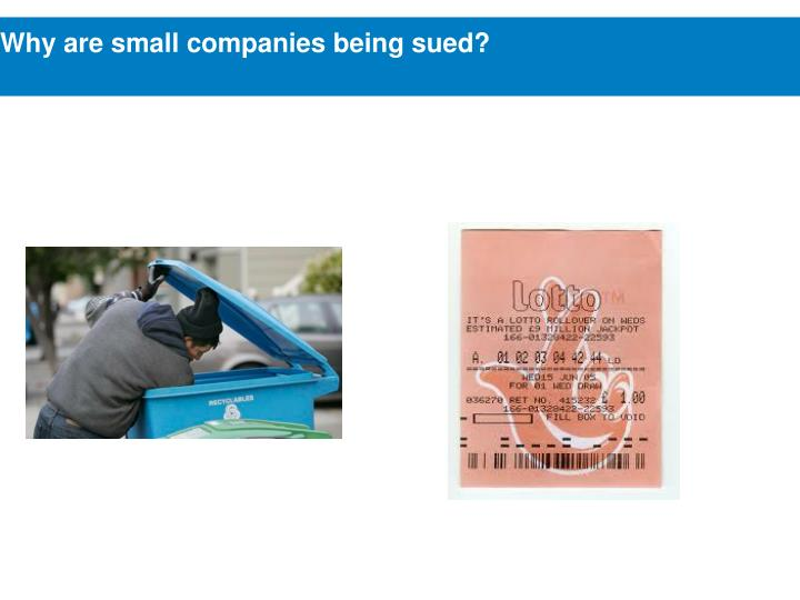 Why are small companies being sued?