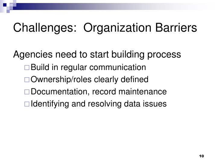 Challenges:  Organization Barriers