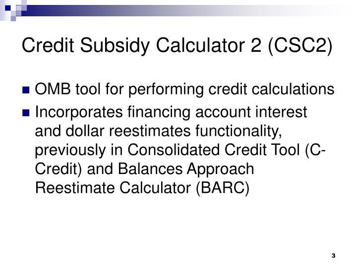 Credit subsidy calculator 2 csc2