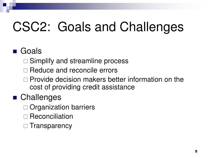 CSC2:  Goals and Challenges