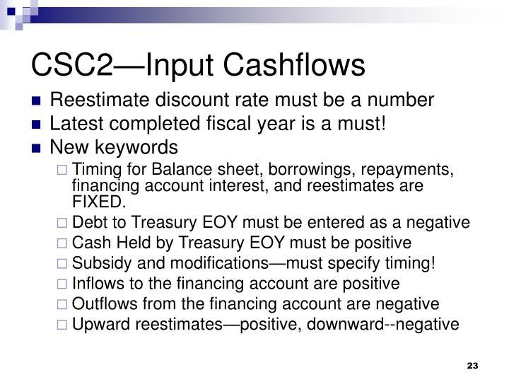 CSC2—Input Cashflows