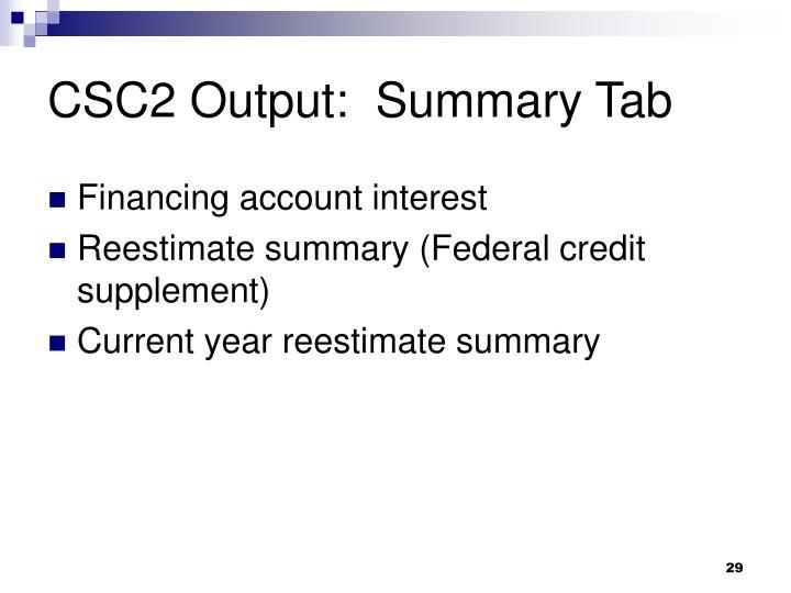 CSC2 Output:  Summary Tab