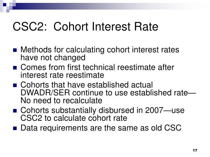 CSC2:  Cohort Interest Rate