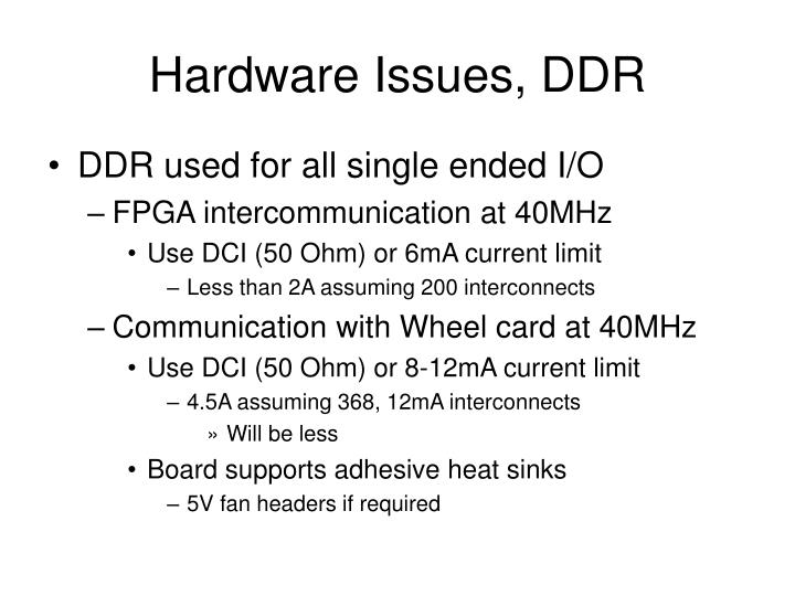 Hardware Issues, DDR
