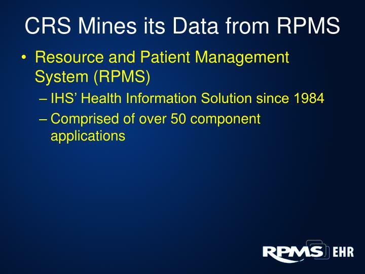 CRS Mines its Data from RPMS
